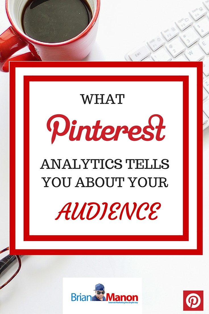 What Pinterest Analytics Tells You About Your Audience