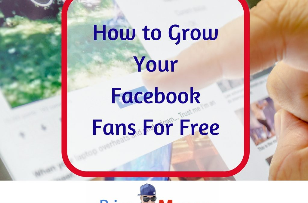 How to Grow Your Facebook Fans For Free