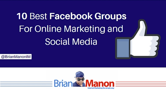 10 Best Facebook Groups For Online Marketing and Social Media