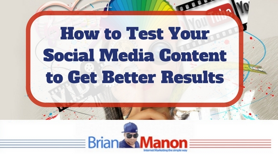 How to Test Your Social Media Content to Get Better Results