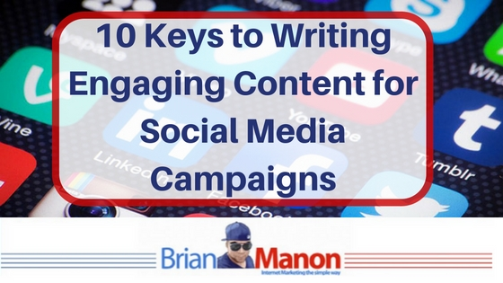 10 Keys to Writing Engaging Content for Social Media Campaigns