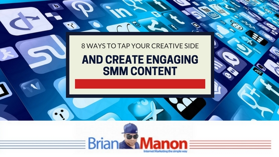 8 Ways to Tap Your Creative Side And Create Engaging SMM Content