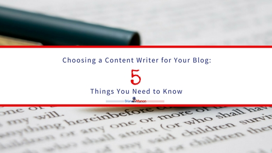Choosing a Content Writer for Your Blog: 5 Things You Need to Know