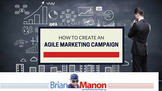 How To Create An Agile Marketing Campaign