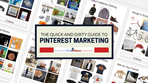 The Quick and Dirty Guide to Pinterest Marketing
