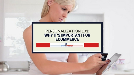 Personalization 101: Why It's Important for eCommerce