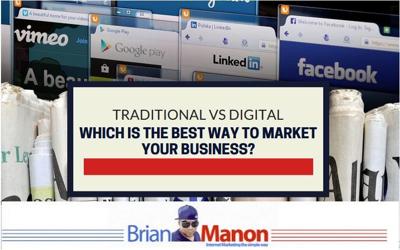 Traditional vs Digital Marketing: Which is the Best Way to Market Your Business?