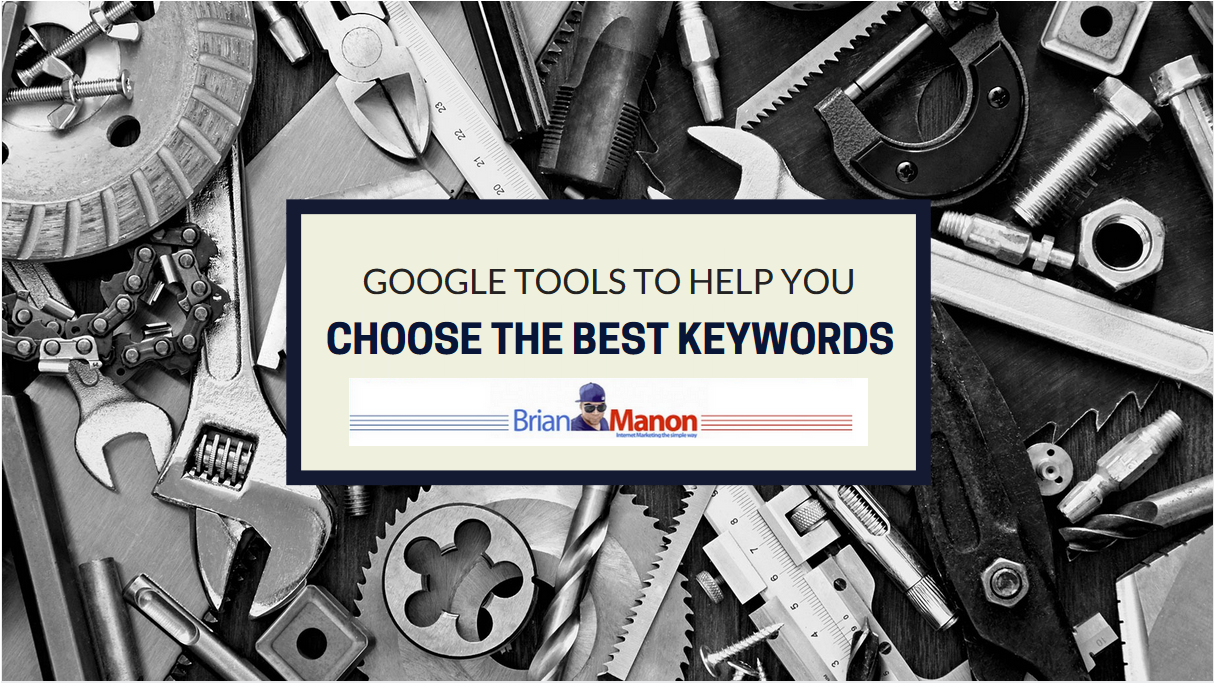 Google Tools To Help You Choose The Best Keywords