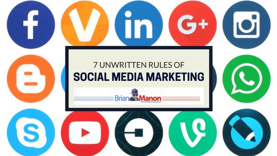 7 Unwritten Rules of Social Media Marketing