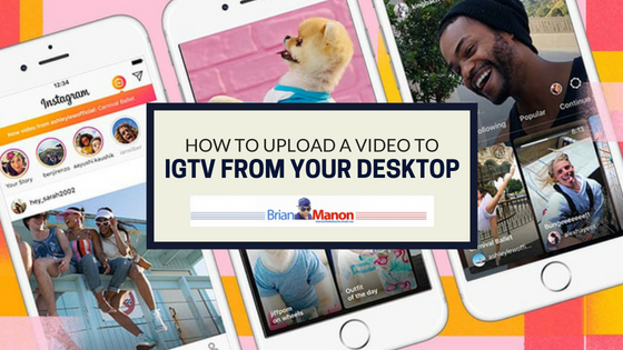 How to upload a video to IGTV from your Desktop