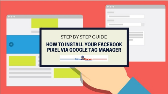 Step By Step Guide – How to Install your Facebook Pixel via Google Tag Manager