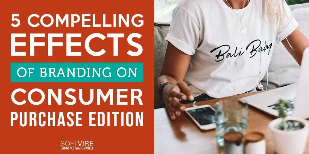 5 Compelling Effects of Branding on Consumer Purchase Decision